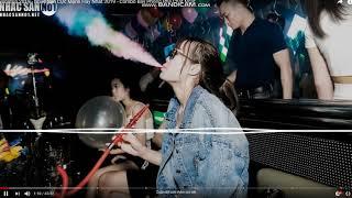 Nonstop 2018 - Nhạc Sàn Cực Mạnh Hay Nhất 2018 - Combo Bay Phòng Phê Chất Ngất