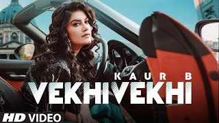 Vekhi Vekhi – Kaur B Video HD