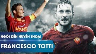 Ngôi đền huyền thoại | Francesco Totti