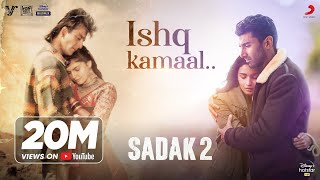 Ishq Kamaal – Javed Ali – Sadak 2 Video HD