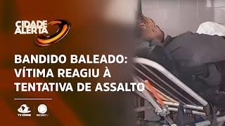 Bandido Baleado: vítima reagiu à tentativa de assalto