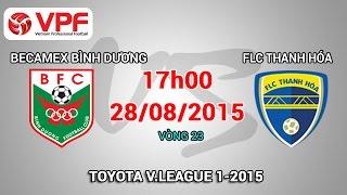 Becamex Bình Dương vs FLC Thanh Hóa – V.League 2015 | FULL