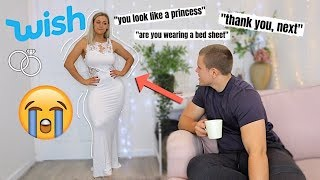 FIANCÉ RATES MY $10 WISH WEDDING DRESSES... THIS WAS INTERESTING!?