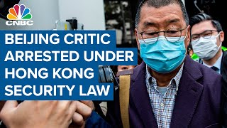 Beijing critic Jimmy Lai arrested under Hong Kong security law