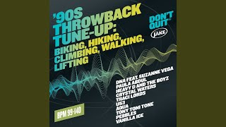 '90s Throwback Tune-Up: Biking, Hiking, Climbing, Walking, Lifting (BPM 99-140)