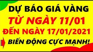 Giá Vàng Hôm Nay Từ Ngày 11/01 Đến ngày 17/01/2021 - Giá Vàng 9999 Biến Động Cực Mạnh!