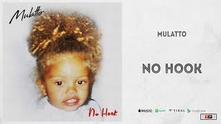 """Mulatto - """"No Hook"""""""