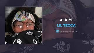 Lil Tecca - 4. A.M. (AUDIO)