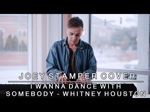 I Wanna Dance With Somebody by Whitney Houston | Joey Stamper Cover