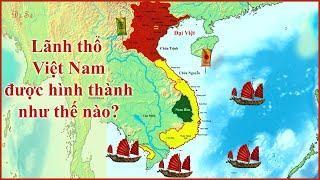 Tóm tắt: Lịch sử lãnh thổ Việt Nam qua các thời kỳ (Chi tiết, dễ hiểu nhất)