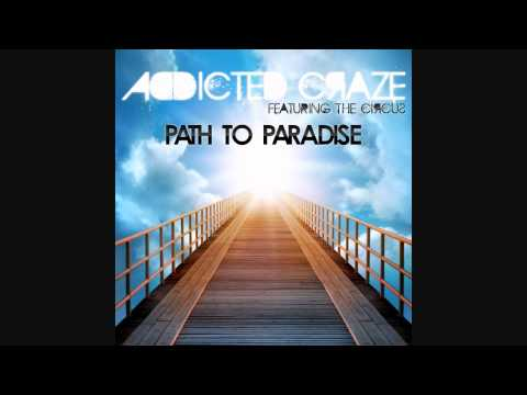 Addicted Craze Feat. The Circus - Path To Paradise (Deep Angels Remix) *Preview*