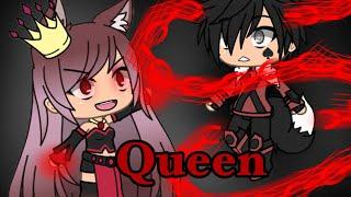 •~Queen ~• gacha life  (music video)