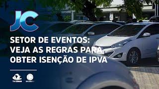 Setor de eventos: veja as regras para obter isenção de IPVA