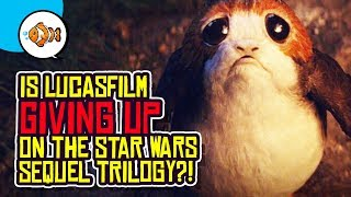 Is Lucasfilm GIVING UP on the Star Wars Sequel Trilogy?!