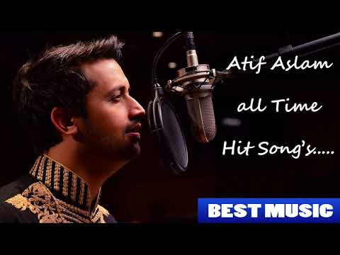 Atif Aslam all time hit songs - Audio Jukebox - Best Atif Aslam Songs Non Stop