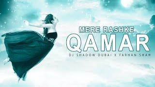 Mere Rashke Qamar – DJ Shadow Dubai