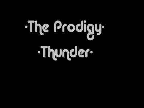 The Prodigy - Thunder [HQ] [Lyrics]