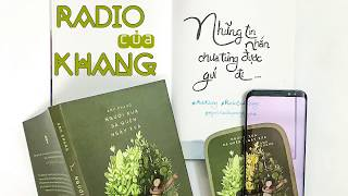 RADIO CỦA KHANG - Kỳ 5: Những tin nhắn chưa từng được gửi đi