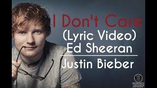 Ed Sheeran l Justin Bieber  - I Don't Care Lyric Video