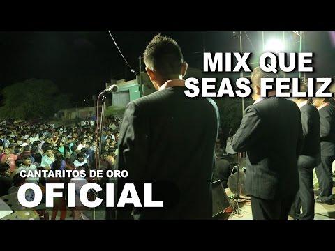 Que Seas Feliz CANTARITOS DE ORO Concierto Bernal 2015 HD
