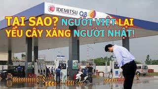 Tại sao? Người Việt lại yêu cây xăng người Nhật cú t.át vào lòng trung thực