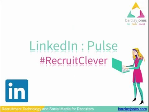 Attract Talent, Candidates and Clients with LinkedIn Pulse