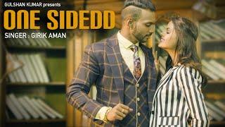 One Sidedd – Girik Aman