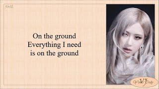 ROSÉ - On The Ground (Lyrics)