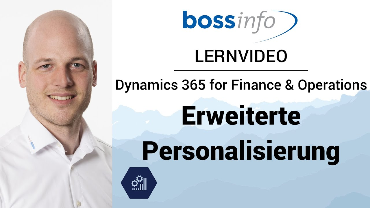 Microsoft Dynamics 365 for Finance and Operations, Enterprise – Erweiterte Personalisierung