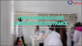 Thực Hành Bào Chế Cốm Sủi Paracetamol | Trường Cao Đẳng Y Dược Pasteur