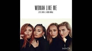 Little Mix - Woman Like Me Ft. Nicki Minaj [Audio]