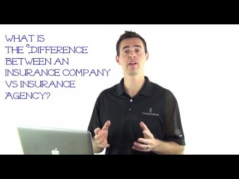 What is the difference between an insurance company vs insurance agency?