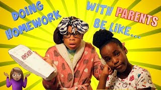 DOING HOMEWORK WITH PARENTS BE LIKE....(FUNNY KIDS SKIT)