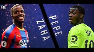 Wilfried Zaha vs Nicolas Pepe. 2019 • Skills & Goals (HD)