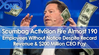 Scumbag Activision Fire 190 Employees Without Warning Despite Record Revenue & $200 Million CEO Pay