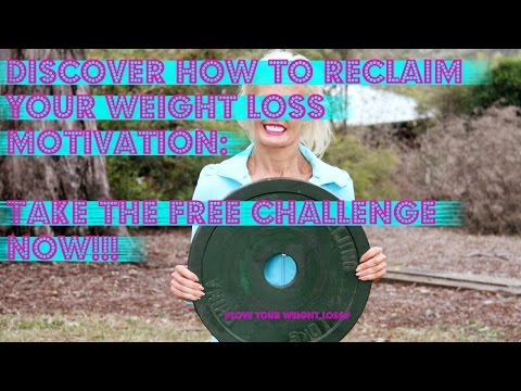 How To Reclaim Your Weight Loss Motivation:  Take The Free Challenge Now
