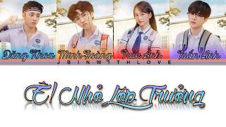[Color Lyric] Ê! Nhỏ Lớp Trưởng - LEO, JBIN, HIM,MUSE (LA LA SCHOOL)