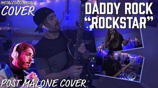 DADDY ROCK - Rockstar (Post Malone Cover) - METALCORE/METAL COVER