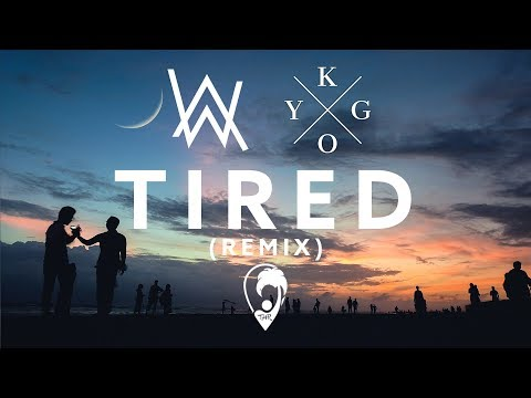 Tired (Kygo Remix)