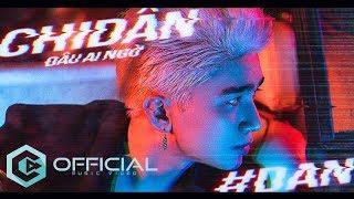 ĐÂU AI NGỜ (#DAN) | OFFICIAL MV FULL 4K | CHI DÂN