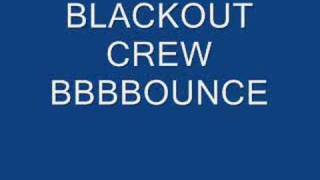 BLACKOUT CREW BBBBOUNCE