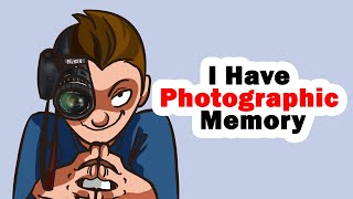 I Have Photographic Memory!