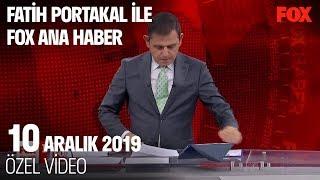 Libya'ya asker gönderme mesajı... 10 Aralık 2019 Fatih Portakal ile FOX Ana Haber