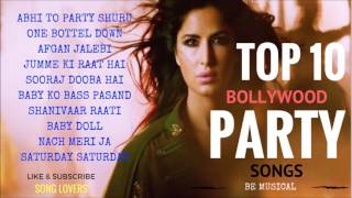 TOP 10 BOLLYWOOD PARTY SONGS