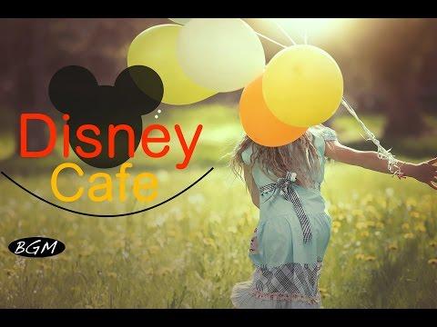 【Cafe Music】Disney Music Cover - Jazz & Bossa Nova Music - Instrumental Music