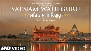 Satnam Waheguru – Guru Randhawa Video HD