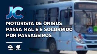 Motorista de ônibus passa mal e é socorrido por passageiros
