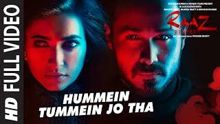 HUMMEIN TUMMEIN JO THA Full Video Song |  Raaz Reboot | Emraan Hashmi, Kriti Kharbanda, Gaurav Arora