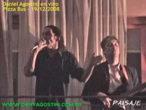 Daniel Agostini - Paisaje En Vivo en Pizza Bus 19/12/2008 (Audio Consola)