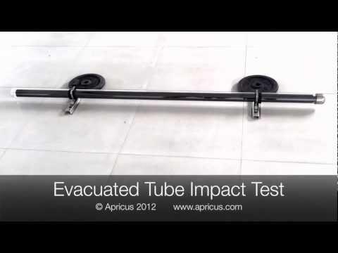 Apricus Solar Evacuated Tube Impact Test